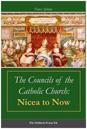 The Coucils of the Catholic Church: Nicea to Now